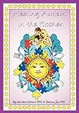 Healing Autism in the Kitchen, Garima Jain and Annette Cartaxo, 061523917X