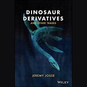 Dinosaur Derivatives and Other Trades Audiobook