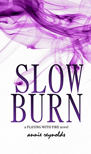Slow Burn: a Playing with Fire novel