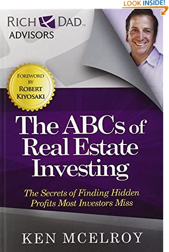 The ABCs of Real Estate Investing: The Secrets of Finding Hidden Profits Most Investors Miss (Rich Dad Advisors)...