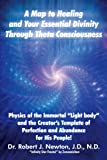 A Map to Healing and Your Essential Divinity Through Theta Consciousness, Robert J. Newton, 145254445X