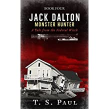 Jack Dalton: A Tale from the Federal Witch (Monster Hunter Book 4)