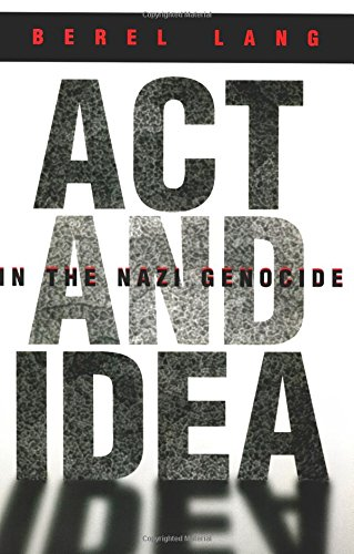 Act and Idea in the Nazi Genocide (Religion, Theology and the Holocaust)