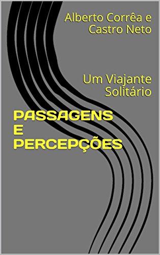 eBook PASSAGENS E PERCEPÇÕES: Um Viajante Solitário