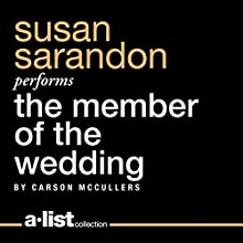 The Member of the Wedding Audiobook by Carson McCullers Narrated by Susan Sarandon