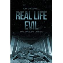 REAL LIFE EVIL (A True Crime Quickie Book 1)