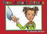 New School Jitters, Shunsee Wilson, 141965652X