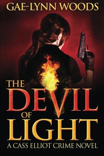 The Devil of Light (A Cass Elliot Crime Novel): Cass Elliot Crime Series - Book 1 (Volume 1) pdf