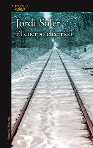 El cuerpo eléctrico / The Magical Being (Spanish Edition)