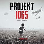 Projekt 1065: A Novel of World War II | Alan Gratz