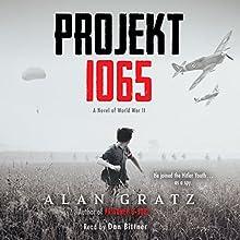 Projekt 1065: A Novel of World War II Audiobook by Alan Gratz Narrated by Dan Bittner