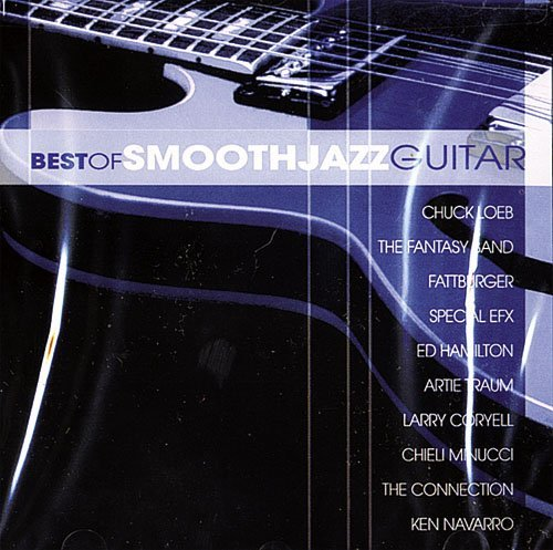 Smooth Jazz Guitar: Best of (Best Smooth Jazz Artists)