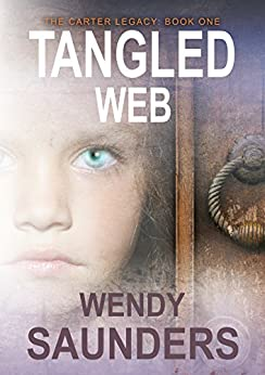 Tangled Web (The Carter Legacy Book 1) by [Saunders, Wendy]