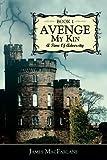 Avenge My Kin - Book 1, James MacFarlane, 1434308960
