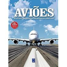 Aviões. Histórias e Curiosidades das Aeronaves Comerciais