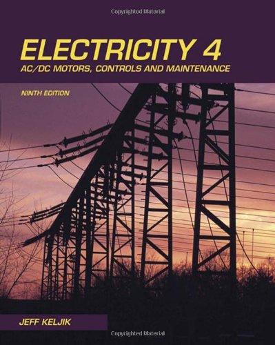 Electricity 4: AC/DC Motors, Controls, and Maintenance (Ac Motor Control)