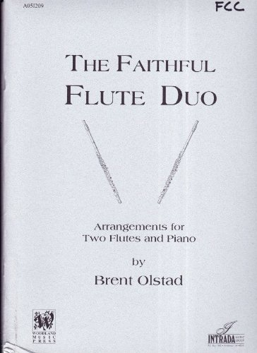 The Faithful Flute Duo: Arrangements for Two Flutes and Piano