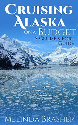 Download for free Cruising Alaska on a Budget: A Cruise and Port Guide