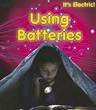Using Batteries, Chris Oxlade, 1432956809