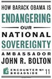 How Barack Obama is Endangering our National Sovereignty (Encounter Broadsides)