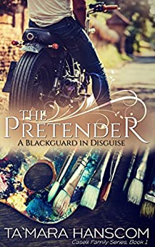 The Pretender: A Blackguard in Disguise (Caselli Family Series Book 1) by [Hanscom, Ta`Mara]