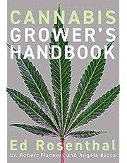 Cannabis Grower's Handbook: The Complete Guide to Marijuana and Hemp Cultivation