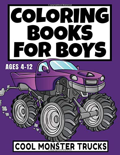 Coloring Book For Boys Cool Monster Trucks For Kids Ages 4 8 6 12 Different Coloring Book Perfect For Color Drawing Or Doodle Relaxing Coloring Pages Free Time Purple Black Glossy White Paper Ltd The Legends Legends Activity 9798637052318