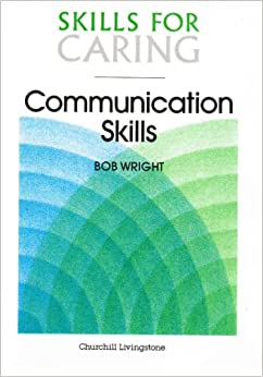 Communication Skills (Skills for Caring)