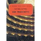 Der Freischutz, Op. 77: Vocal Score