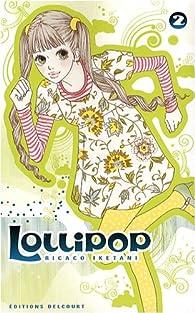 Lollipop, tome 2 par Rikako Iketani