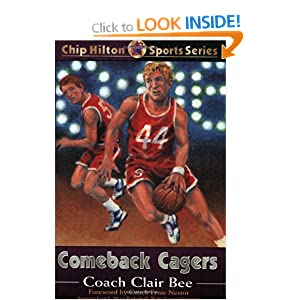 Comeback Cagers (Chip Hilton Sports) Clair Bee and Ernie Nestor