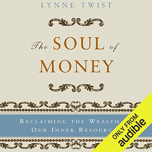 Pdf Memoirs The Soul of Money: Reclaiming the Wealth of Our Inner Resources