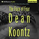 The Face of Fear Audiobook by Dean Koontz Narrated by Patrick Lawlor