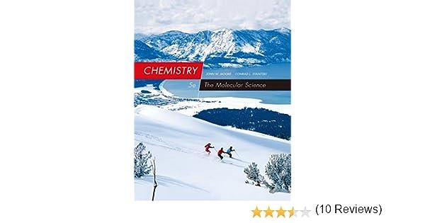 Chemistry the molecular science 005 john w moore conrad l chemistry the molecular science 005 john w moore conrad l stanitski amazon fandeluxe Images
