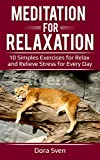 Meditation for Relaxation: 10 Simple Exercises to Relax and Relieve Stress for Every Day