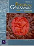 Focus on Grammar : A Basic Course for Reference and Practice, Schoenberg, Irene E., 0201346885