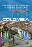 Colombia - Culture Smart!: The Essential Guide to