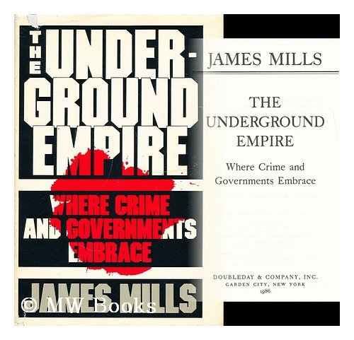 The Underground Empire by James Mills