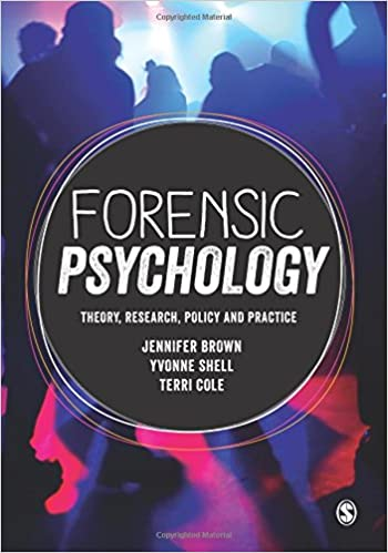 Image result for Forensic Psychology: Theory, Research, Policy and Practice by Brown, Shell and Cole (2015)