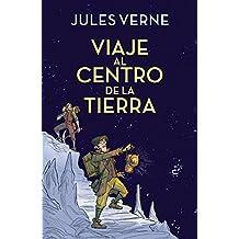 Viaje al centro de la Tierra (Colección Alfaguara Clásicos) (Spanish Edition)