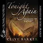 Tonight, Again: Tales of Love, Lust, and Everything in Between | Clive Barker