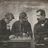 The Daguerreotype (Photography at the Musee D'Orsay)