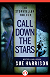 Call Down the Stars (The Storyteller Trilogy Book 3)