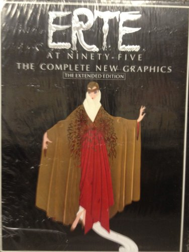 Extended Graphics - Erte at Ninety Five: The Complete New Graphics, Extended Edition