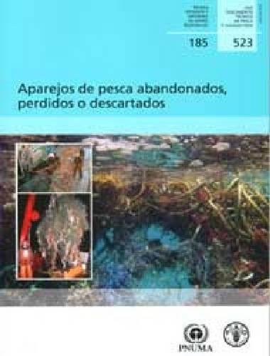 Descargar Libro Aparejos De Pesca Abandonados, Perdidos O Descartados Graeme Macfadyen