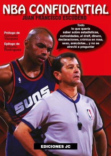 NBA Confidential (Baloncesto para leer) Tapa blanda – 1 abr 2012 Ediciones JC 849512193X Ballsport