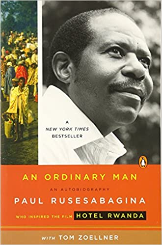an ordinary man by paul rusesabagina An ordinary man: an autobiography - ebook written by paul rusesabagina, tom zoellner read this book using google play books app on your pc, android, ios devices download for offline reading, highlight, bookmark or take notes while you read an ordinary man: an autobiography.