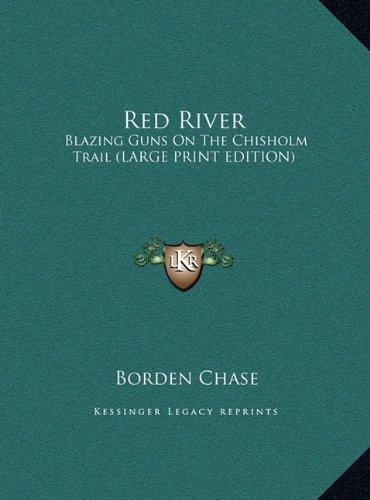 Read Online Red River: Blazing Guns On The Chisholm Trail (LARGE PRINT EDITION) PDF