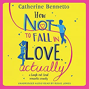 How Not to Fall in Love, Actually Audiobook