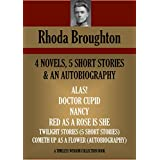 4 novels, 5 short stories & an autobiography.: ALAS!,  DOCTOR CUPID, NANCY, RED AS A ROSE IS SHE, TWILIGHT STORIES (5 SHORT STORIES), COMETH UP AS A FLOWER ... (TIMELESS WISDOM COLLECTION)
